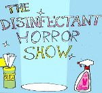 disinfectant horror show