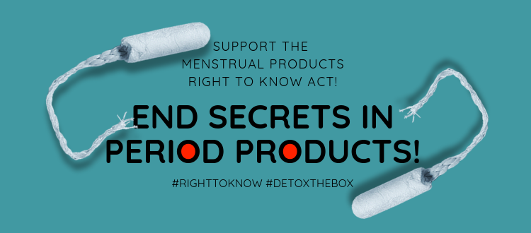 End toxic secrets in period products